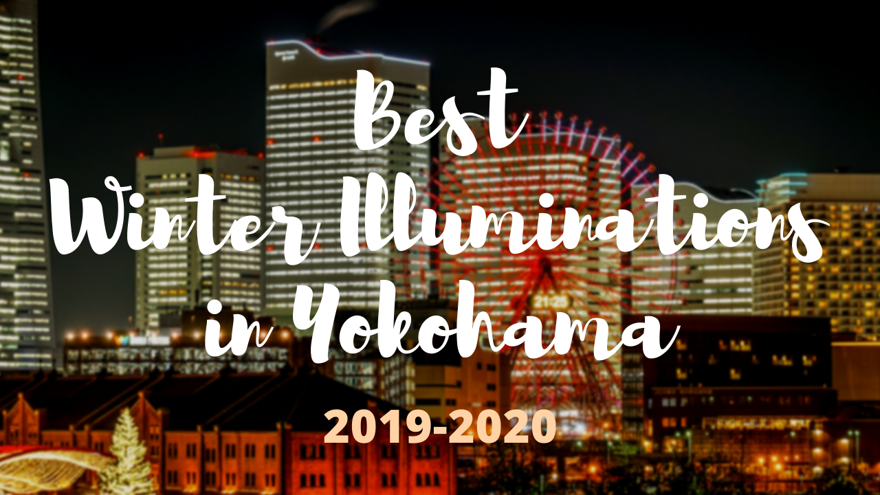 Best Winter Illuminations in Yokohama 2019–2020