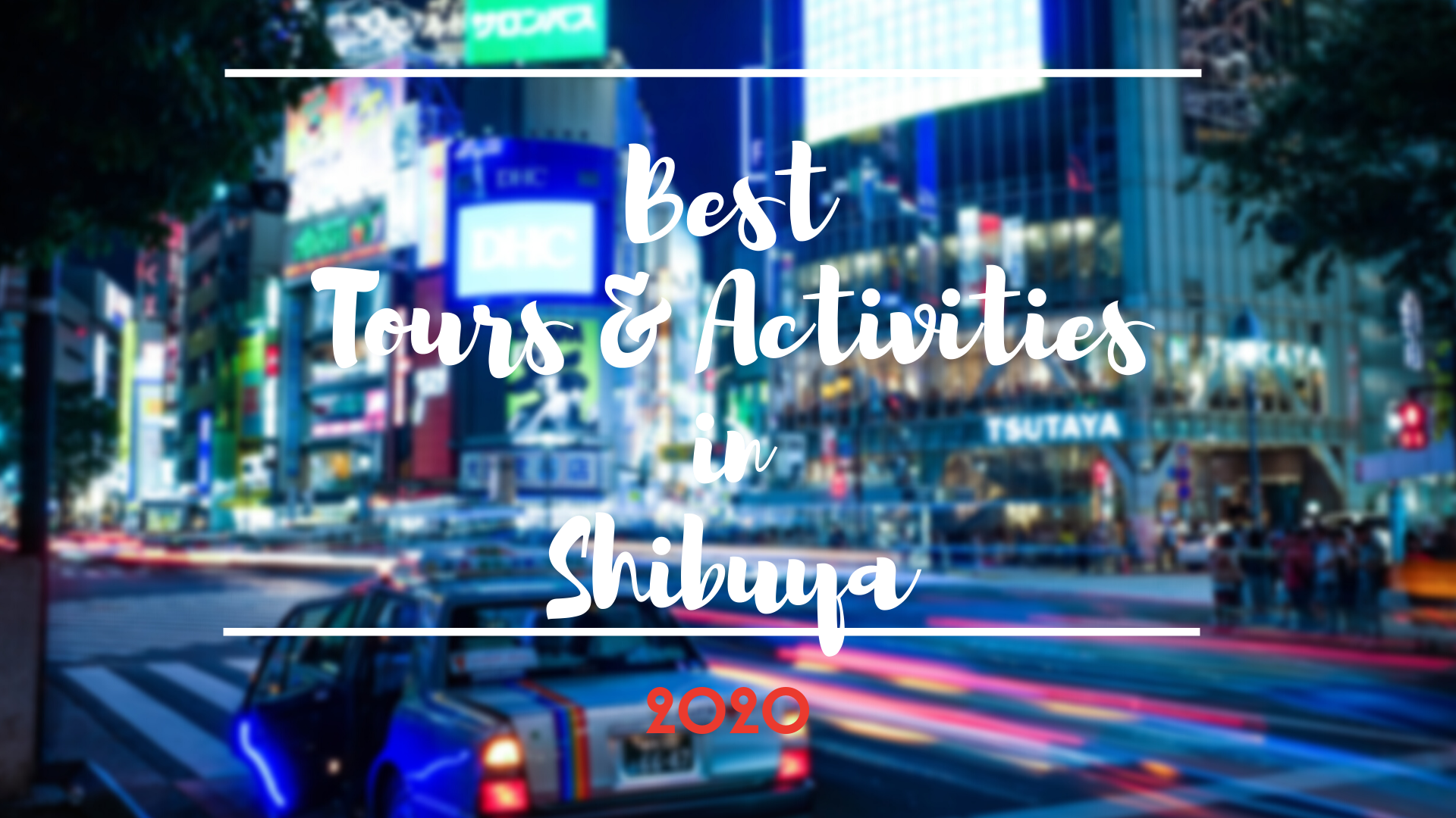 Shibuya Things to Do : Best Tours and Activities 2020
