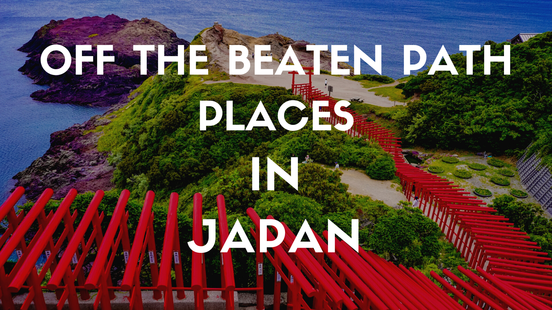 10 Amazing Off-the-Beaten-Path Places in Japan 2020