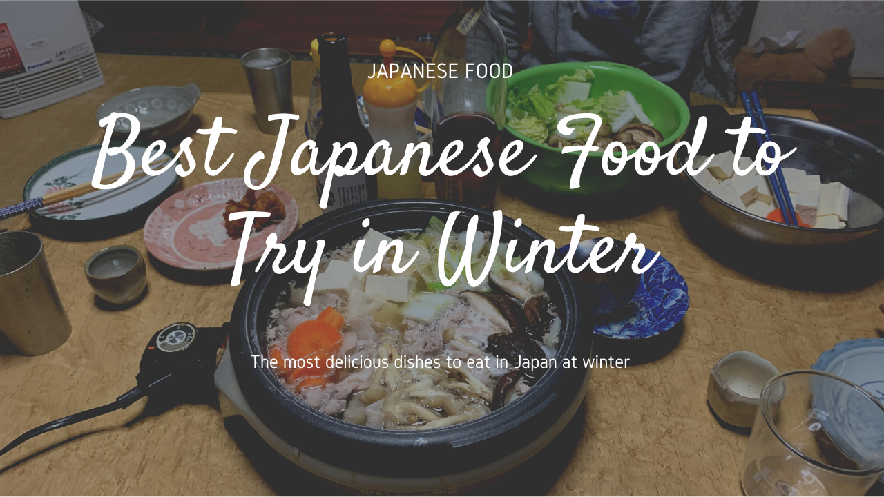 Best Japanese Food to Try in Winter