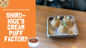Shirohige's Cream Puff Factory- The Only Official Totoro Bakery Cafe