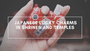 Japanese Lucky Charms in Shrines and Temples
