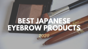 Best Japanese Eyebrows Products2020