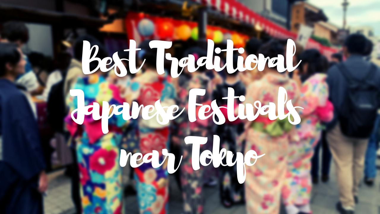 Best Traditional Japanese Festivals near Tokyo