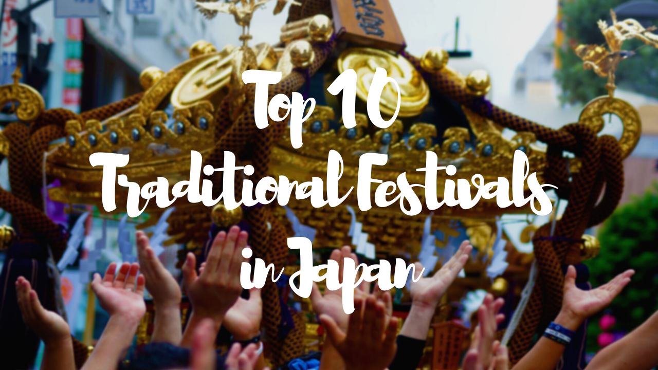 Top 1 0 Traditional Festivals in Japan