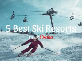 5Best Ski Resorts near Osaka