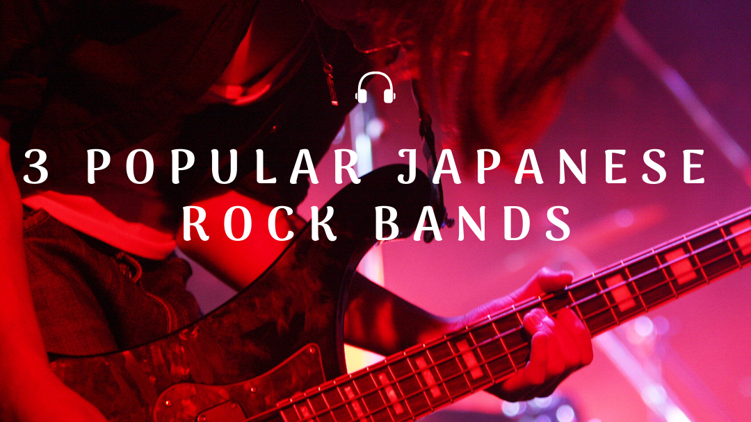 3 Popular Japanese Rock Bands