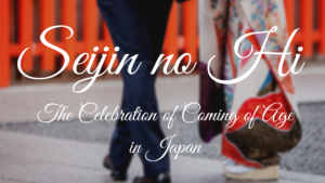 Seijin no Hi : the Celebration of Coming of Age in Japan