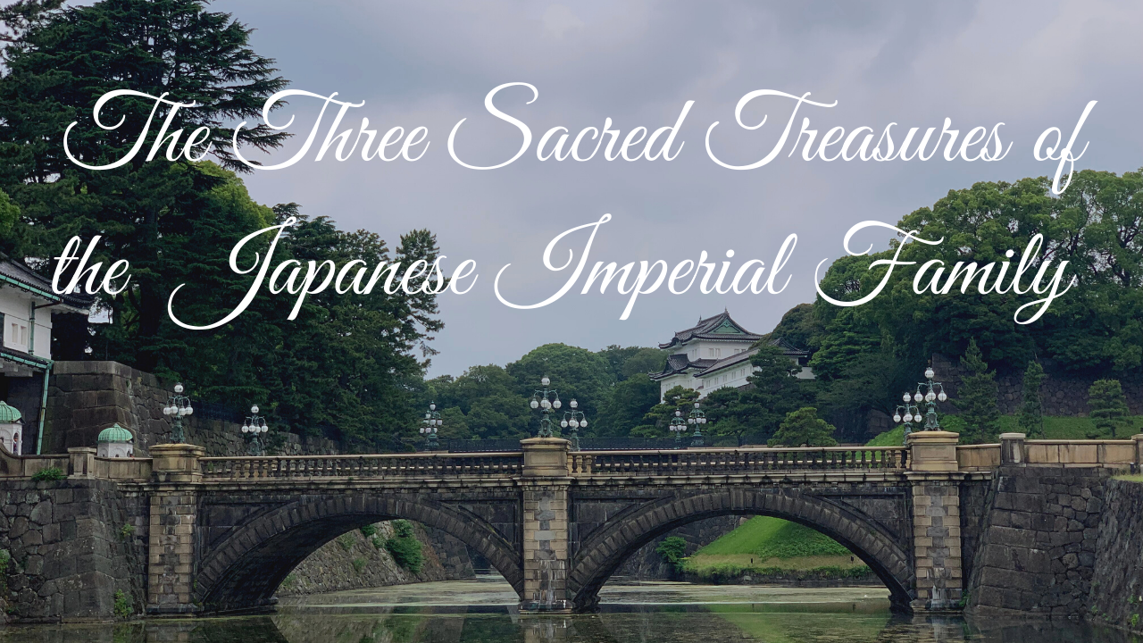The Three Sacred Treasures of the Japanese Imperial Family