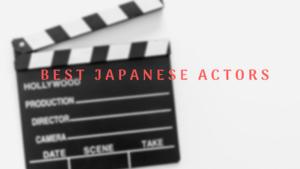 Best Japanese Actors