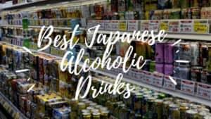 Best Japanese Alcoholic Drinks