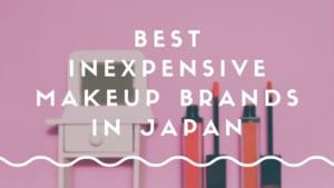 5 Best Inexpensive Japanese Makeup Brands 2021