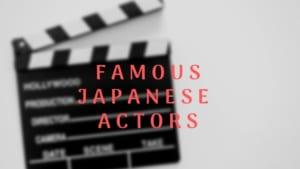 Famous Japanese Actors