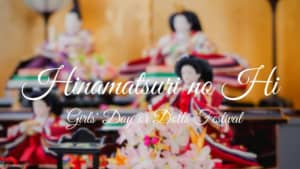 Hinamatsuri no Hi: Girls' Day or Dolls Festival