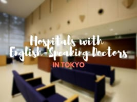 Hospitals with English-Speaking Doctors in Tokyo