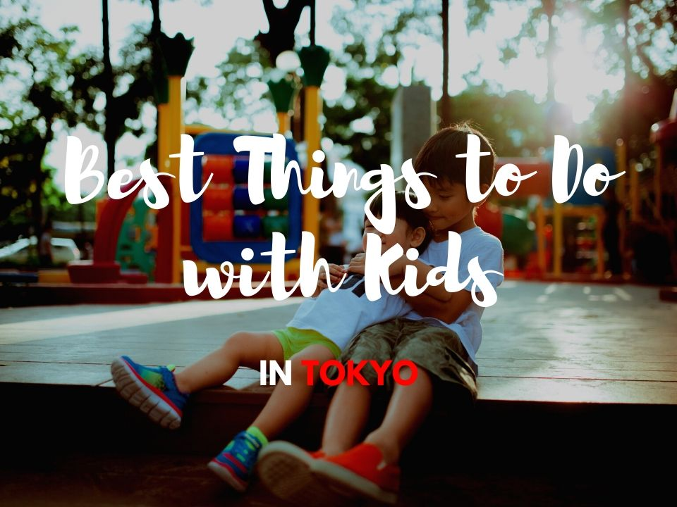 Things to Do with Kids in Tokyo