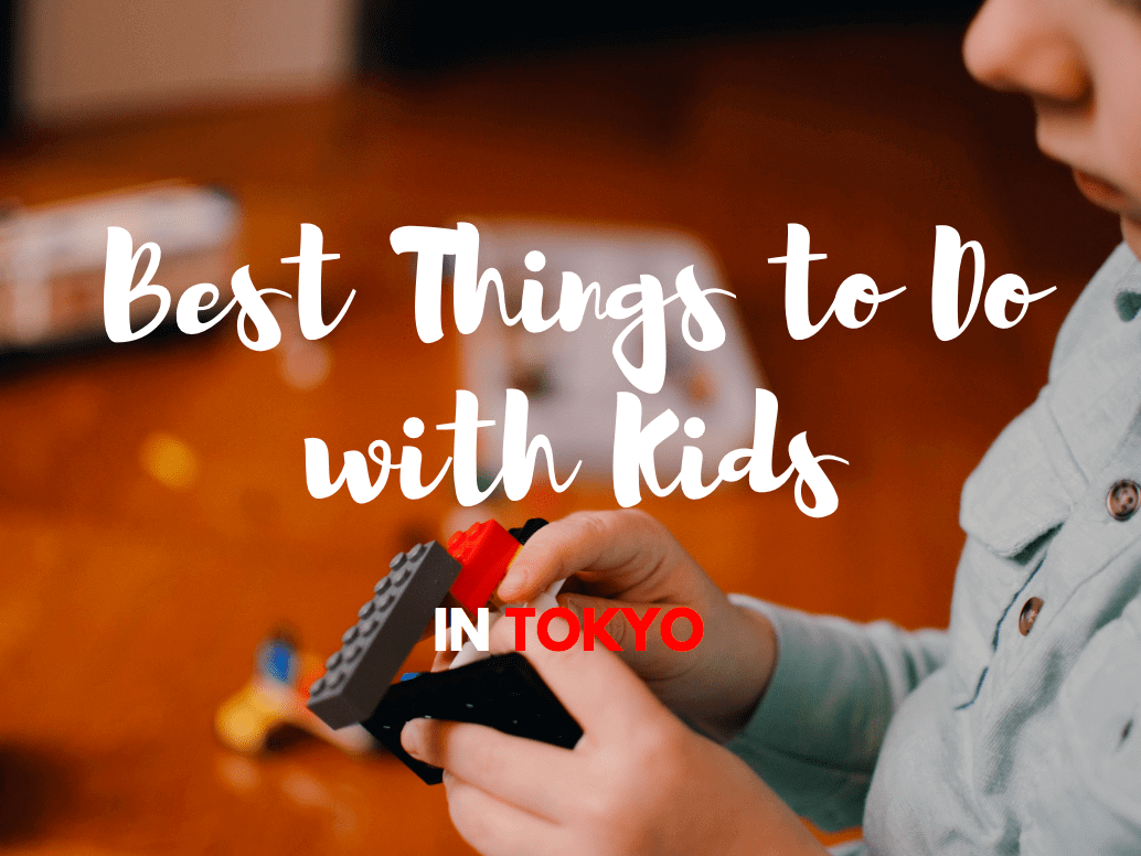 20 Best Safe Things to Do in Tokyo with Kids 2020