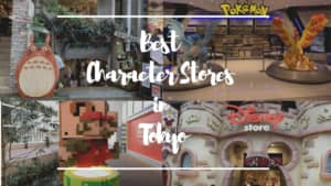 Best Character Stores in Tokyo