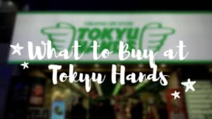 What to Buy at Tokyu Hands
