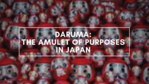 Daruma: The Amulet of Purposes in Japan