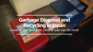 Garbage Disposal and Recycling in Japan