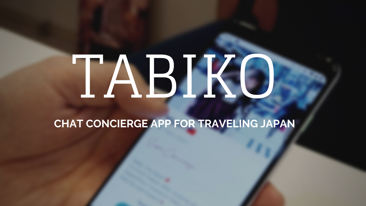 Tabiko: Chat Concierge App for Traveling Japan