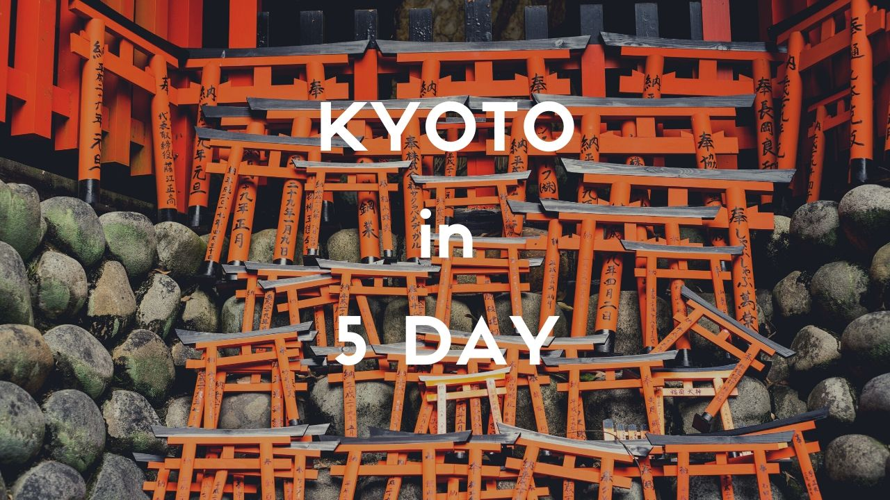 5 Days Itinerary in Kyoto