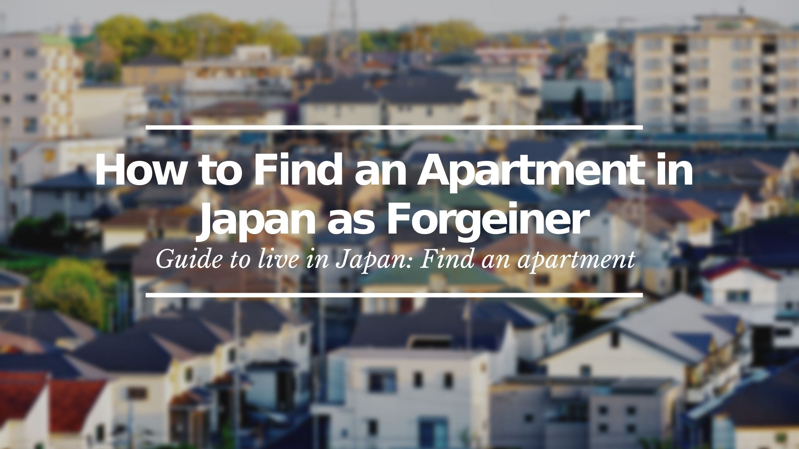 How to Find an Apartment in Japan as Forgeiner