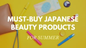 Must-Buy Japanese Beauty Products for Summer 2020