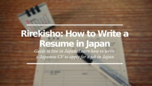 Rirekisho: How to Write a Resume in Japan