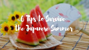 6 Tips to Survive the Japanese Summer