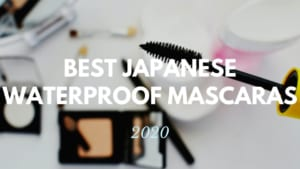 Best Japanese Waterproof Mascaras 2020
