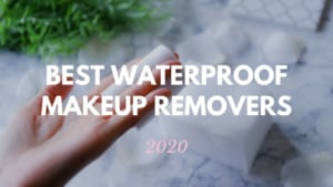 Best Japanese Waterproof Makeup Removers 2020