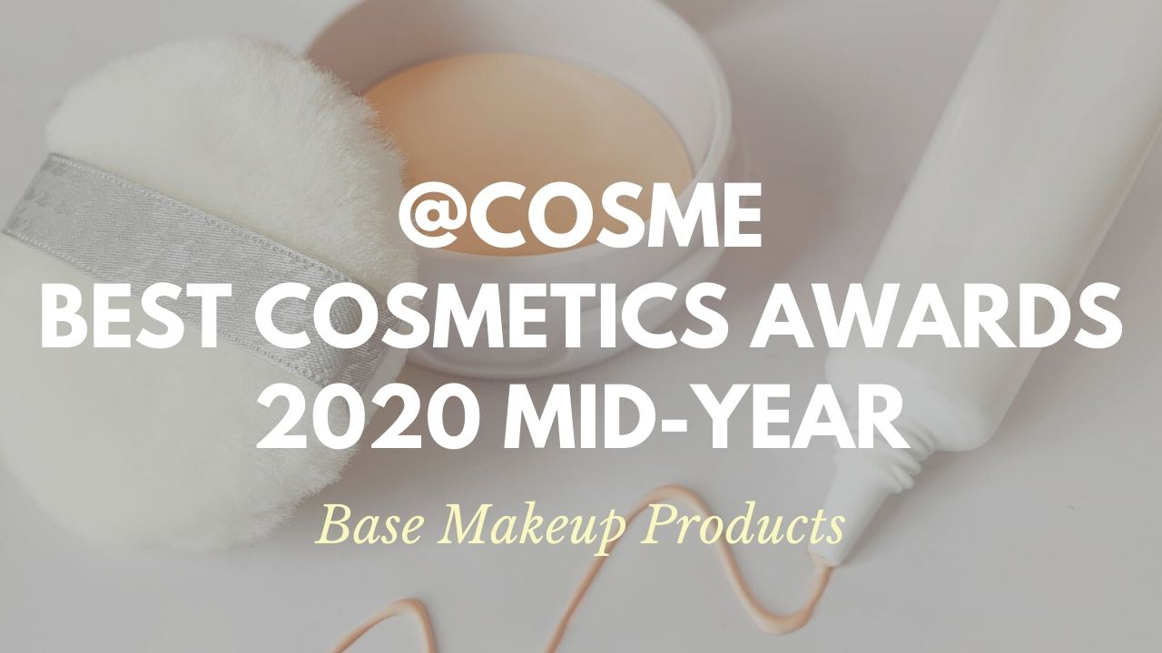 Base Makeup Products: Japanese Cosmetics Ranking 2020 Mid-Year