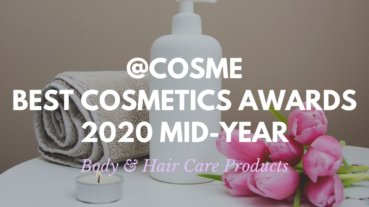 Body and Hair Care Products: Japanese Cosmetics Ranking 2020 Mid-Year