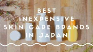 5 Best Inexpensive Japanese Skin Care Brands