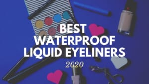 Best Japanese Waterproof Liquid Eyeliners 2020