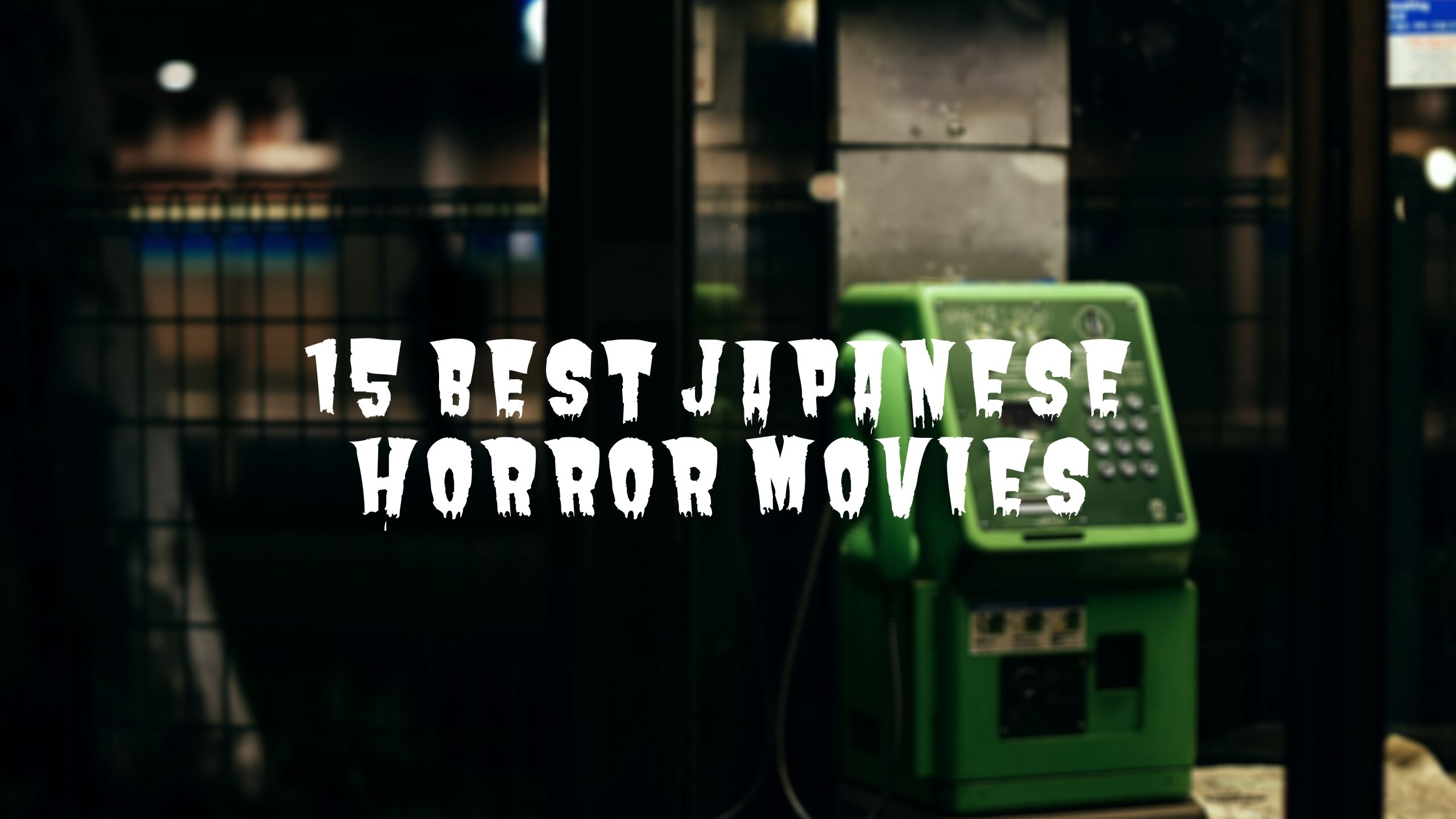 15 Best Japanese Horror Movies