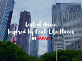 List of Anime Inspired by Real-Life Places in Japan