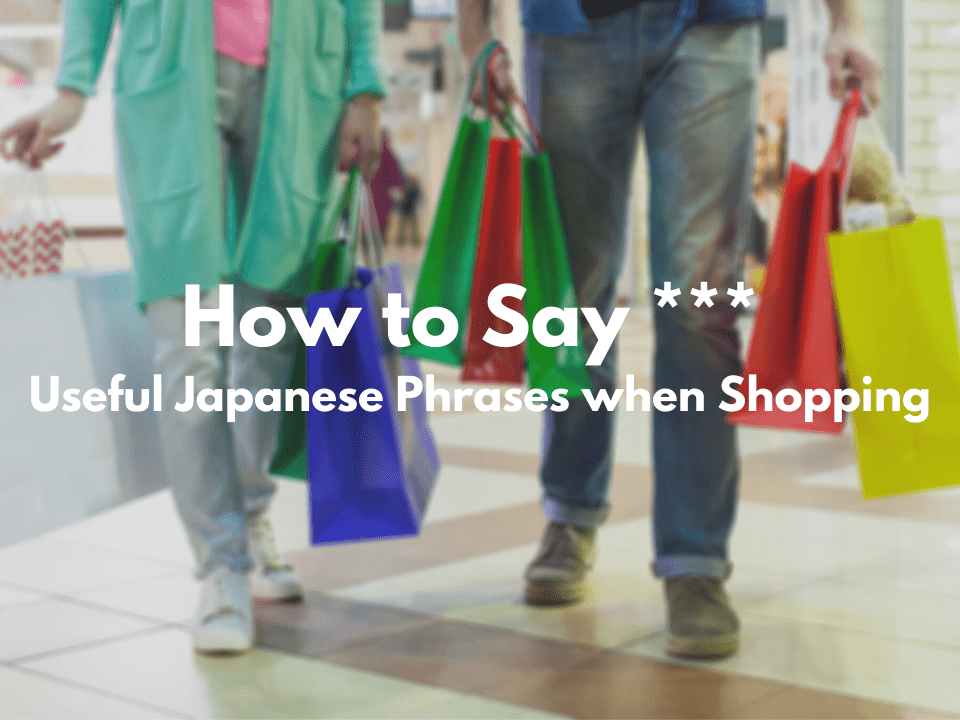 Useful Japanese Phrases to Use when Shopping