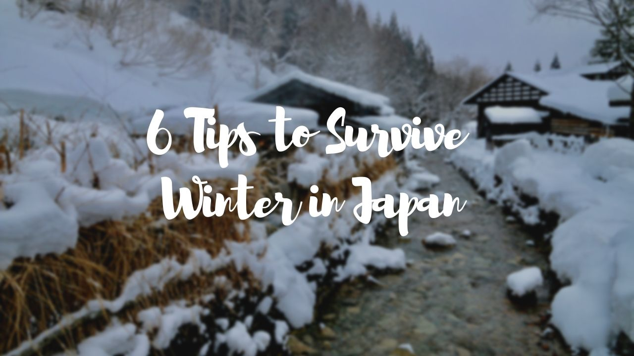 6 Tips to Survive Winter in Japan