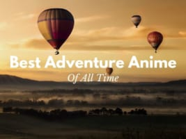 5 Best Adventure Anime of All Time