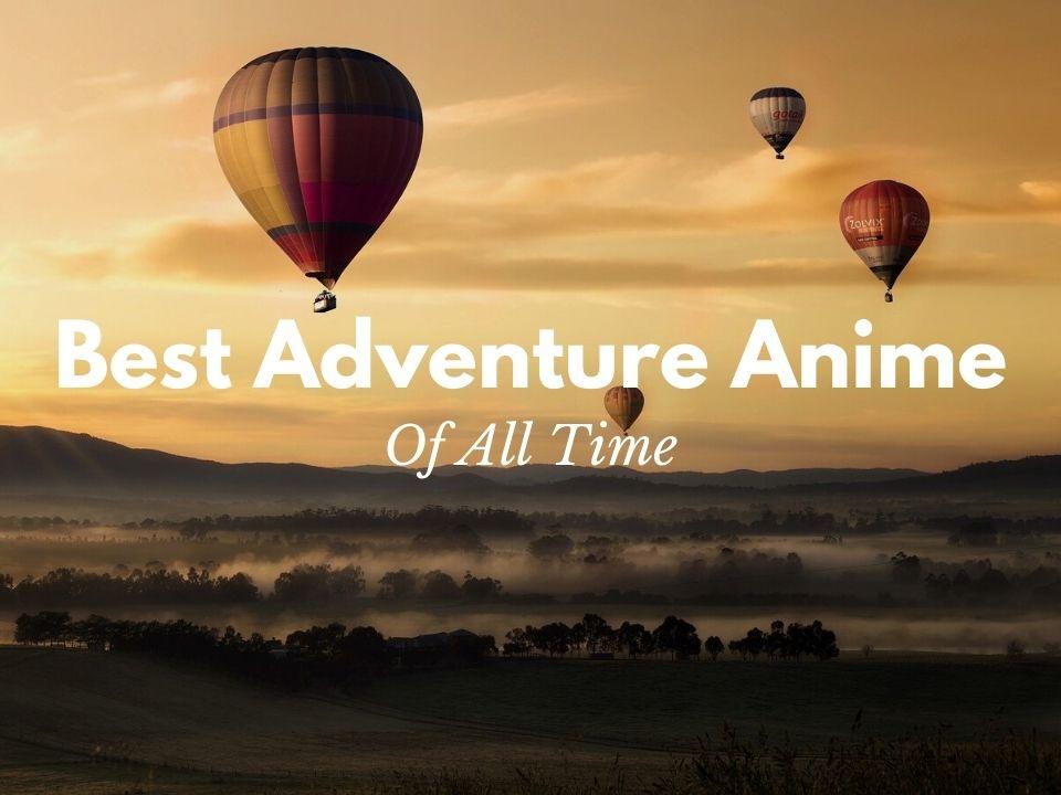 Best Adventure Anime