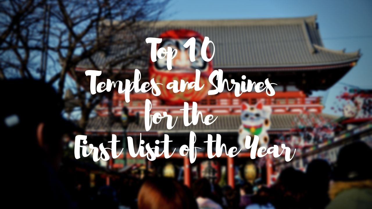 Best 10 Temples and Shrines for the First Visit of the Year