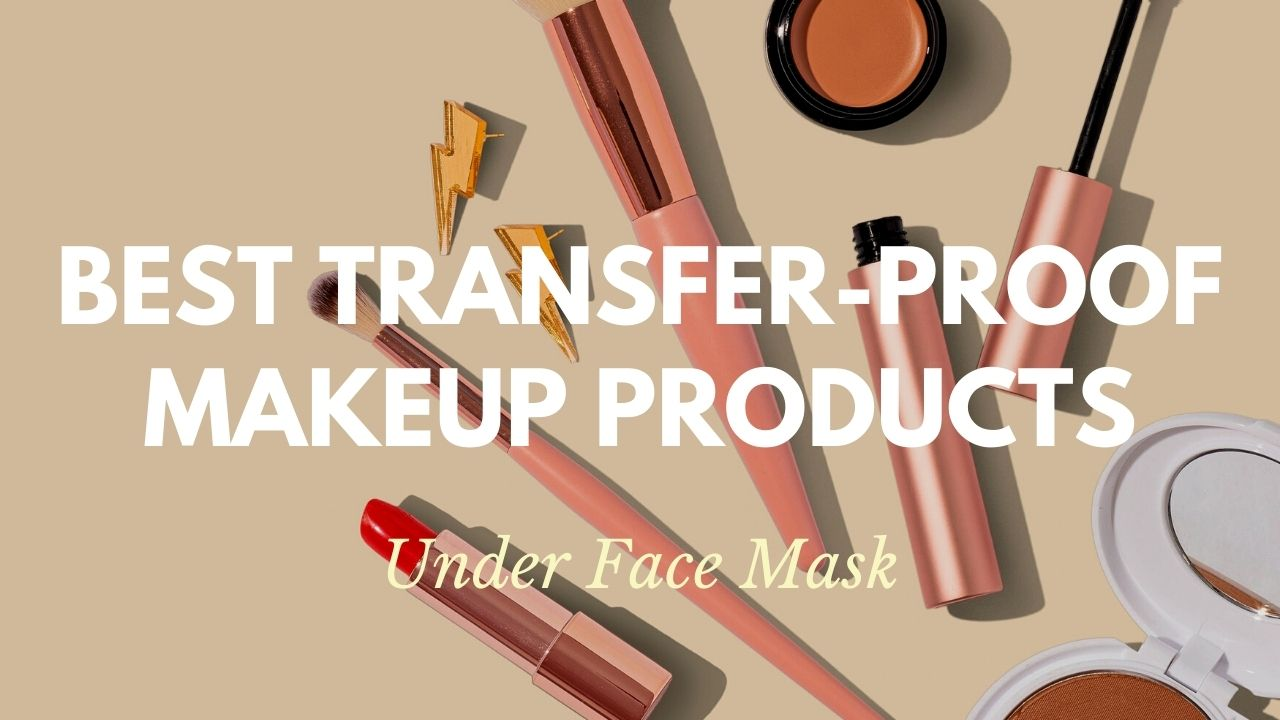 Best Transfer-Proof Makeup Products in Japan 2021