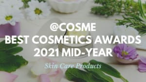 Skin Care Products: Japanese Cosmetics Ranking 2021Mid-Year