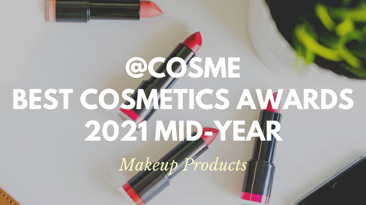Makeup Products: Japanese Cosmetics Ranking 2021Mid-Year