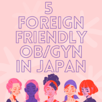 5 Foreign friendly Obstetrics & Gynecology medical facilities in Japan
