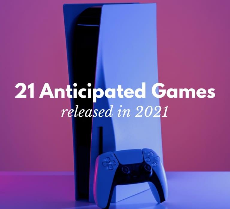 Anticipated Games in 2021