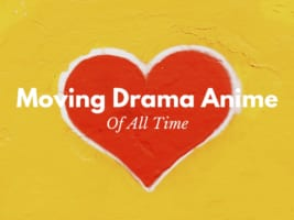 5 Best Touching Drama Anime Series and Movies of All Time